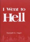 I Went to Hell, Kenneth Hagin, 41pg.pdf