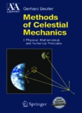 Methods of Celestial Mechanics: Volume I: Physical, Mathematical, and Numerical Principles