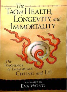 The Tao of Health, Longevity, and Immortality: The Teachings of Immortals Chung and Lü