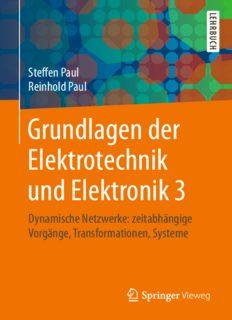 Grundlagen der Elektrotechnik und Elektronik 3: Dynamische Netzwerke: zeitabhängige Vorgänge, Transformationen, Systeme