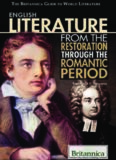 English Literature from the Restoration Through the Romantic Period (The Britannica Guide to World Literature)