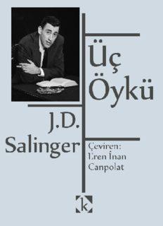 Üç Öykü - Jerome David Salinger