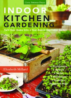 Indoor kitchen gardening : turn your home into a year-round vegetable garden: microgreens - sprouts - herbs - mushrooms - tomatoes, peppers & more