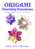 Origami Charming Kusudama Magic Spheres out of Paper Origami Decor Volume 1