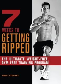 7 Weeks to Getting Ripped The Ultimate Weight-Free, Gym-Free Training Program