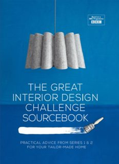 Great Interior Design Challenge Sourcebook: Practical Advice from Series 1&2 for Your Tailor-Made Home