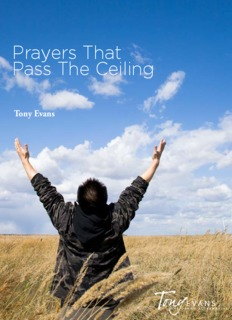 Prayers That Pass The Ceiling - Tony Evans
