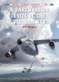 A-3 Skywarrior Units of the Vietnam War (Osprey Combat Aircraft 108)