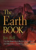 The Earth Book: From the Beginning to the End of Our Planet, 250 Milestones in the History of Earth