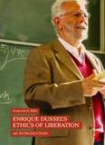 Enrique Dussel's Ethics of Liberation: An Introduction