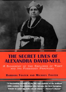 The Secret Lives of Alexandra David-Neel: A Biography of the Explorer of Tibet and Its Forbidden Practices