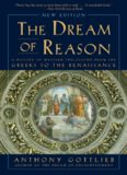 The Dream of Reason: A History of Western Philosophy from the Greeks to the Renaissance (New
