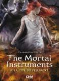 The Mortal Instruments T6 La cité du feu sacré