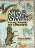 Star Maps: History, Artistry, and Cartography (Springer Praxis Books   Popular Astronomy)