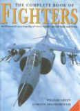 The Complete Book of Fighters : An Illustrated Encyclopedia of Every Fighter Aircraft Built