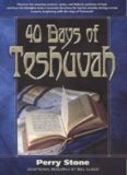 40 days of Teshuvah : unlocking the mystery of God's prophetic seasons and cycles