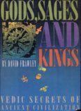 Gods, sages, and kings : Vedic secrets of ancient civilization