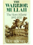 The warrior Mullah: The Horn Aflame. 1892–1920