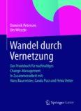 Wandel durch Vernetzung: Das Praxisbuch für nachhaltiges Change-Management In Zusammenarbeit mit: Hans Baumeister, Carola Pust und Heinz Vetter