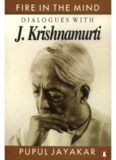 Fire in the mind: Dialogues with J. Krishnamurti