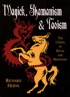 Magick, Shamanism & Taoism : the I ching in ritual & meditation