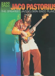 Jaco Pastorius: The Greatest Jazz-Fusion Bass Player (Bass Recorded Versions with TAB)
