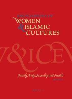 Encyclopedia of Women & Islamic Cultures, Vol. 3: Family, Body, Sexuality and Health , Volume 3 (Encyclopaedia of Women and Islamic Cultures)