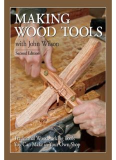 Making Wood Tools with John Wilson  Traditional Woodworking Tools You Can Make in Your Own Shop