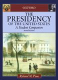 The Presidency of the United States: A Student Companion (Oxford Student Companions to American