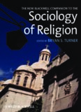 The New Blackwell Companion to the Sociology of Religion (Blackwell Companions to Sociology)