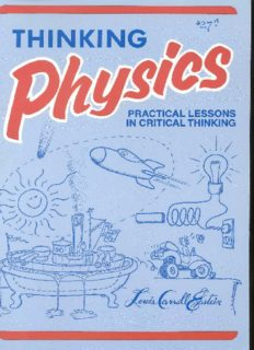 Thinking Physics: Practical Lessons in Critical Thinking