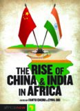 The Rise of China and India in Africa: Challenges, Opportunities and Critical Interventions (Africa