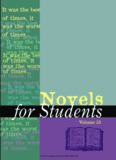 Novels for Students: Presenting Analysis, Context, and Criticism on Commonly Studied Novels Volume