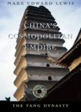 China's Cosmopolitan Empire: The Tang Dynasty (History of Imperial China)