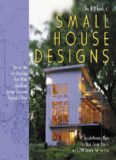 The Big Book of Small House Designs  75 Award-Winning Plans for Your Dream House, All 1,250 Square Feet or Less