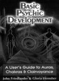Basic Psychic Development: A User's Guide to Auras, Chakra & Clairvoyance