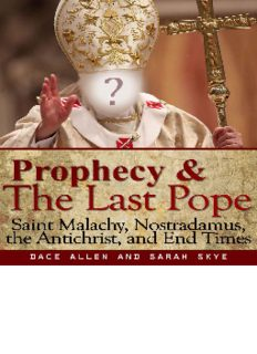 Prophecy & The Last Pope: Saint Malachy, Nostradamus, the Antichrist, and End Times