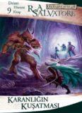 Drizzt Do'Urden'in Maceraları - 3 - Karanlığın Kuşatması - R. A. Salvatore