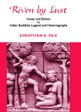 Riven by Lust: Incest and Schism in Indian Buddhist Legend and Historiography