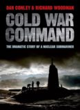 Cold war command : the dramatic story of a nuclear submariner
