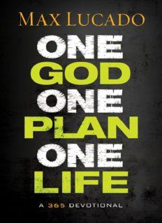 One God, One Plan, One Life. A 365 Devotional