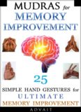 Mudras for Memory Improvement: 25 Simple Hand Gestures for Ultimate Memory Improvement