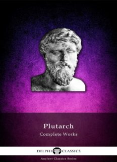 Complete Works of Plutarch (Delphi Ancient Classics)  (Illustrated) (Delphi Ancient Classics Book 13)