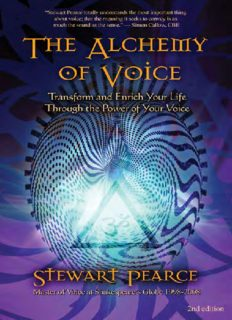 The Alchemy of Voice: Transform and Enrich Your Life Through the Power of Your Voice