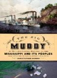 The Big Muddy : an environmental history of the Mississippi and its peoples, from Hernando de Soto to Hurricane Katrina