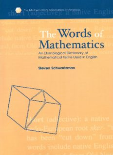 The Words of Mathematics: An Etymological Dictionary of Mathematical Terms Used in English