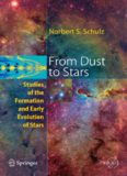 From Dust To Stars: Studies of the Formation and Early Evolution of Stars (Springer Praxis Books   Astronomy and Planetary Sciences)