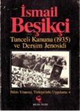 Tunceli Kanunu (1935) ve Dersim Jenosidi, (İsmail Beşikci – 1990)