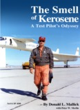 The smell of kerosene: a test pilot's odyssey/by Donald L - Nasa