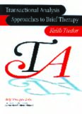 Transactional Analysis Approaches to Brief Therapy: What do you say between saying hello and goodbye? (Brief Therapies series)
